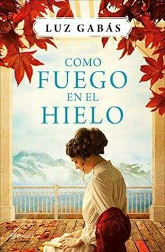 Buy Como fuego en el hielo by Luz Gabás and Read this Book on Kobo's Free Apps. Discover Kobo's Vast Collection of Ebooks and Audiobooks Today - Over 4 Million Titles! Books 2016, New Books, Good Books, Books To Read, Reading At Home, I Love Reading, Ebooks Pdf, Illustration Noel, The Book Thief