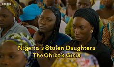 VIDEO: Nigeria's Stolen Daughters - Story Of The Chibok Girls