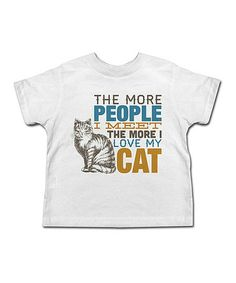 This White 'The More I Love My Cat' Tee - Toddler & Kids is perfect! #zulilyfinds