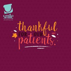 A very happy Thanksgiving to all our patients and fans! We're grateful for YOU! A very happy Thanksgiving to all our patients and fans! We're grateful for YOU!