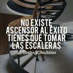 No existe ascensor al éxito... Hay que tomar las escaleras