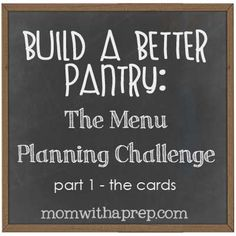 Build a Better Pantry: The Menu Planning Challenge! Don't let menu planning get the best of you - use it to help create an awesome PREPared ...