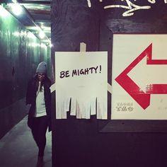 Out on the town w my lady @christinareneemedina spreading some #bemighty flyer magic. #streetart #urbanart #art #photooftheday #streetarteverywhere #newyorkcity #nice #newyork #good #friday