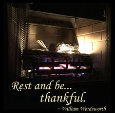 """""""Rest and be thankful."""" ~ William Wordsworth  #quote"""