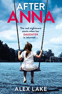After Anna by Alex Lake http://smile.amazon.com/dp/B00X39J056/ref=cm_sw_r_pi_dp_.ebdxb0DNWP5Y