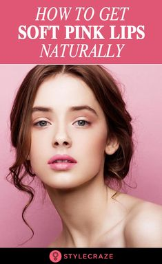 How To Get Soft Pink Lips Naturally - Top 13 Home Remedies Natural Blush, Natural Lips, Natural Makeup, Hot Pink Lipsticks, Pink Lip Gloss, Purple Lips, Smooth Lips, Makeup Trends, Lip Makeup