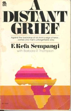 A Distant Grief by Kefu Sepangi.....an incredible true story about God's protection in Uganda during the days of Idi Amin
