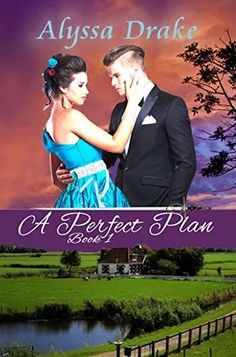 A Perfect Plan (Wiltshire Chronicles, #1) by Alyssa Drake - @AlyssaDrakeMuse, @debbiereadsbook, #Historical, #Romance, #Mystery, 4 out of 5 (very good) - February