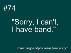 But when I was in band, all of my friends were also in band, so this never happened. :)