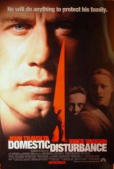 """Domestic Disturbance (2001)    tagline: """"He will do anything to protect his family."""""""