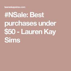 #NSale: Best purchases under $50 - Lauren Kay Sims