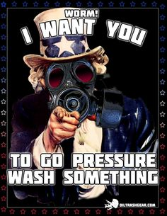 Driller Sam says: I want YOU... To pressure wash something.
