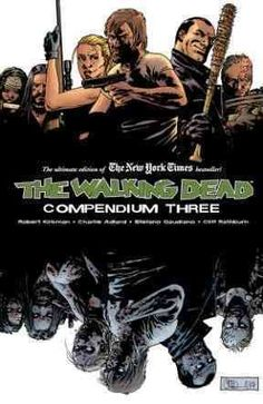 The Walking Dead Compendium Volume 3 (Paperback). Just in time for the new season of The Walking Dead on AMC, the fan-favorite, New York Times. Walking Dead Comics, Fear The Walking Dead, Date, Got Books, Books To Read, Reading Online, Books Online, 3 Online, Twd Comics