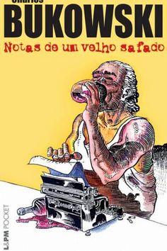 Livro -Notas de um Velho Safado – Charles Bukowski - Cantinho da Cultura