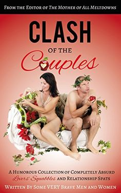 Clash of the Couples: A Humorous Collection of Completely Absurd Lovers' Squabbles and Relationship Spats by Jessica Azar & Crystal Point