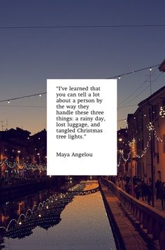 Some of the truest words ever spoken. Ms. Angelou sure had some quotes.