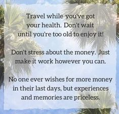Wise words from a travel addict! Make It Work, Make More Money, Travel Quotes, Be Yourself Quotes, Quote Of The Day, Wise Words, You Got This, Life Quotes, Karma Quotes