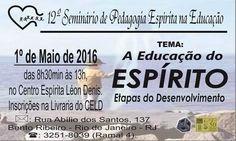 12º Seminário de Pedagogia Espírita na Educação - Bento Ribeiro - RJ - http://www.agendaespiritabrasil.com.br/2016/04/25/12o-seminario-de-pedagogia-espirita-na-educacao-bento-ribeiro-rj/