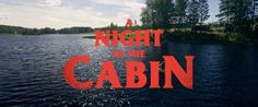 First Details On Slasher Horror A NIGHT IN THE CABIN!