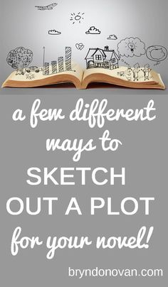 Ideas for people who HATE to plot... and for people who love it! / SKETCH OUT A…