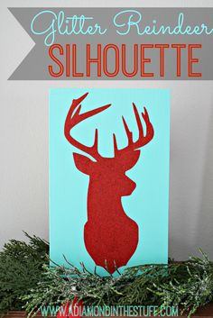 Glitter Reindeer Silhouette {with tutorial} @ A Diamond in the Stuff