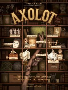 Patrick Baud. Axolot, tome 1