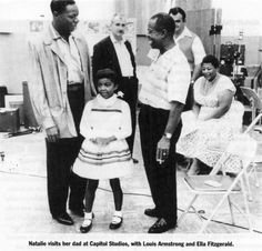 Natalie visits her dad at Capitol Studios, with Louis Armstrong and Ella Fitzgerald.