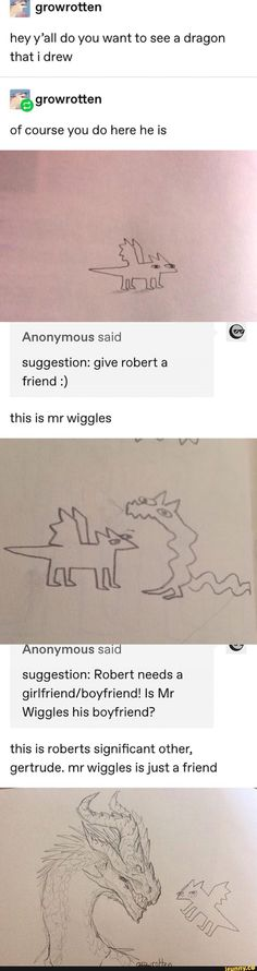Hey y'all do you want to see a dragon that i drew you Anonymous said suggestion: give robert a friend :) this is mr wiggles - iFunny :) Cute Comics, Funny Comics, 9gag Funny, Stupid Funny Memes, Funny Posts, Funny Tweets, Memes Humor, Bts Memes, Hilarious Memes