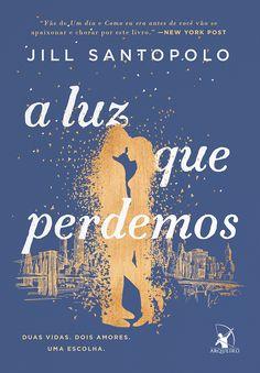 Editora Arqueiro lançará em Abril o romance, A luz que perdemos, de Jill Santopolo