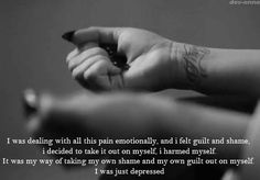 Self-Injury Cutters | ... depressed sad pain cutting interview shame EMOTIONAL self-injury guilt