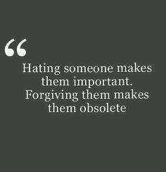 Showing so much hate towards someone just shows how important they are. I never hate anyone. Forgive and ignore those people. They are simply obsolete. Positive Life, Positive Thoughts, Great Quotes, Inspirational Quotes, Life Inspiration, Confessions, Forgiveness, Quote Of The Day, Affirmations