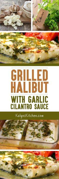 Grilled Halibut with Garlic Cilantro Sauce found on KalynsKitchen.com