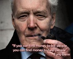 "I wish more people understood this. ""If you can find money to kill people, you can find money to help people"" - Tony Benn Political Junkie, Noam Chomsky, Wit And Wisdom, Power To The People, Smart People, Beautiful Mind, Beautiful People, Helping People, Equality"