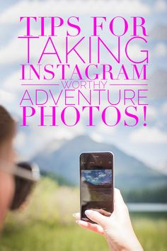 How to get Instagram worthy shots with your iPhone on your next hiking adventure!