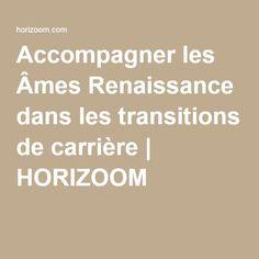 Accompagner les Âmes Renaissance dans les transitions de carrière   HORIZOOM