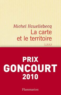 La carte et le territoire (Prix Goncourt by Michel Houellebecq, available at Book Depository with free delivery worldwide. Pdf Book, Good Books, My Books, Great Novels, Working People, I Am Awesome, Literature, Writer, Reading