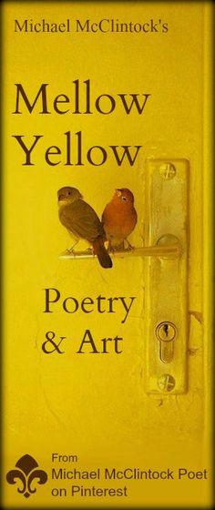 Mellow Yellow Poetry & Art board by Michael McClintock