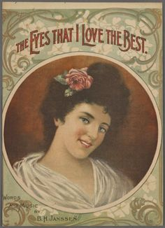 """""""The eyes that I love the best."""" ~ sheet music title page, 1893"""