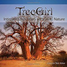 New Age Mama: TREEGIRL: Intimate Encounters With Wild Nature,