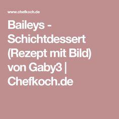 Baileys - Schichtdessert (Rezept mit Bild) von Gaby3   Chefkoch.de
