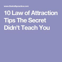 10 Law of Attraction Tips The Secret Didn't Teach You