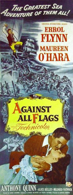 Against All Flags is a movie directed by George Sherman, released in with Errol Flynn, Maureen O'Hara, Anthony Quinn, Alice Kelley. British Naval Officer (Errol Flynn) fights pirates on Madagascar. Old Movies, Vintage Movies, Great Movies, Movie Photo, I Movie, All Flags, Maureen O'hara, Anthony Quinn, Old Movie Posters