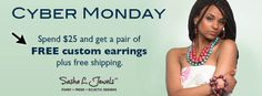 Cyber Monday Free Earrings + Shipping with Purchase. Handmade Jewelry makes for unique gifts. www.sashaljewels.com