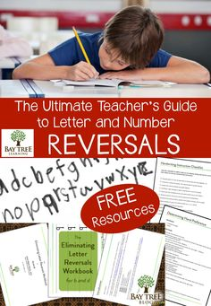 The Ultimate Teacher's Guide to Letter and Number Reversals. Free downloadable resources!