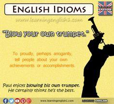 "English Idioms: ""Blow your own trumpet"" English Idioms, English Vocabulary, English Grammar, English Class, English Lessons, Learn English, Idioms And Phrases, British English, Big Words"