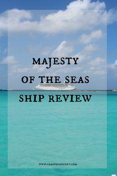 Majesty of the Seas Ship Review #caravansonnet #cruising #royalcaribbean #cruisingtips #travelblogger