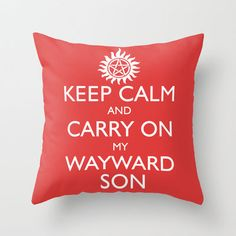 SUPERNATURAL KEEP CALM AND CARRY ON MY WAYWARD SON - White Text Throw Pillow by thischarmingfan