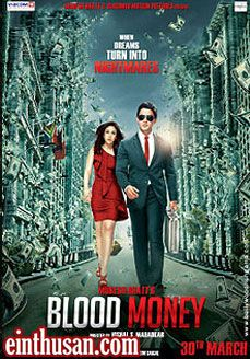 Blood Money Hindi Movie Online - Kunal Khemu and Amrita Puri. Directed by Vishal Mahadkar. Music by Jeet Ganguly. 2012 Blood Money Hindi Movie Online.