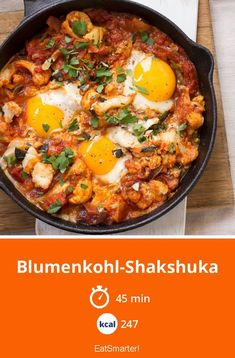 Blumenkohl-Shakshuka - The Most Healthy Foods Healthy Food Recipes, Low Carb Recipes, Diet Recipes, Vegan Cauliflower, Cauliflower Recipes, Easy Diets, Morning Food, Calories, Vegetarian Meals