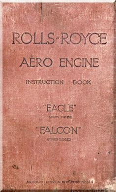 "Rolls Royce "" Eagle "" and "" Falcon "" Operation, Installation and Maintenance Manual ( English Language ) - Aircraft Reports - Manuals Aircraft Helicopter Engines Propellers Blueprints Publications"